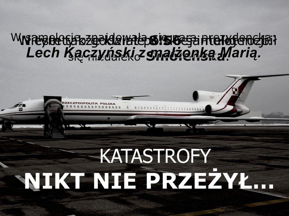 W samolocie znajdowała się para prezydencka: Lech Kaczyński z małżonką Marią.