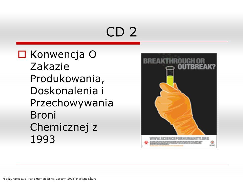 CD 2 Konwencja O Zakazie Produkowania, Doskonalenia i Przechowywania Broni Chemicznej z 1993.