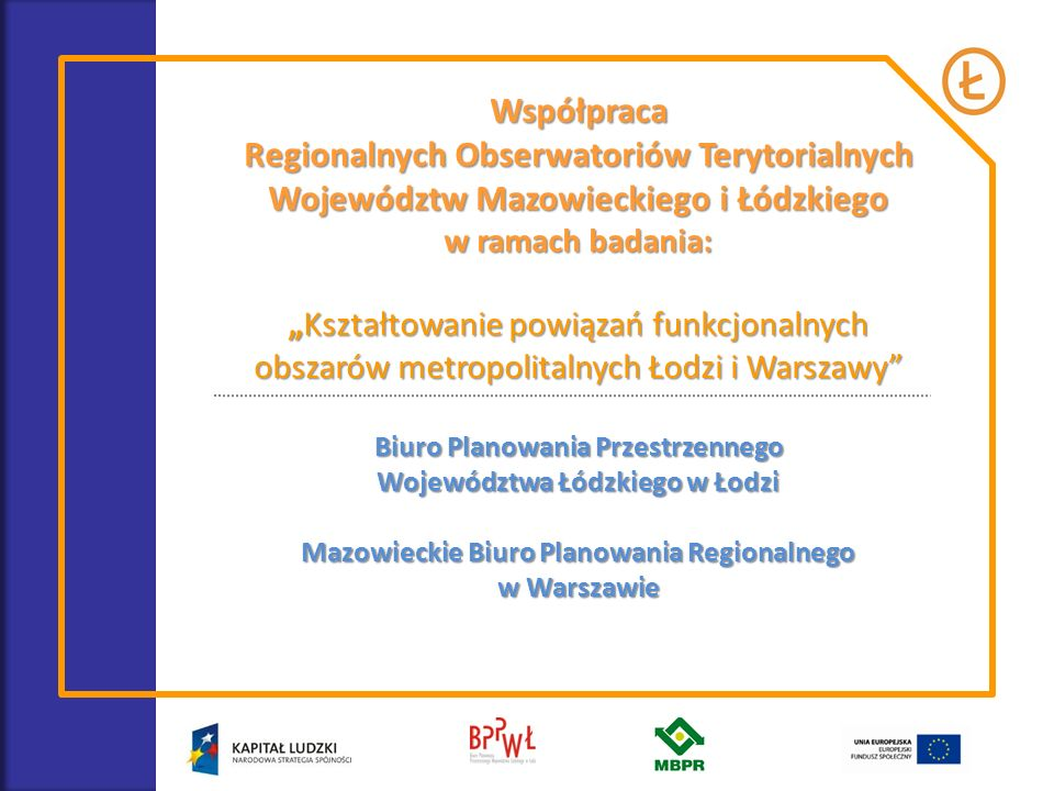 Współpraca Regionalnych Obserwatoriów Terytorialnych Województw Mazowieckiego i Łódzkiego w ramach badania: