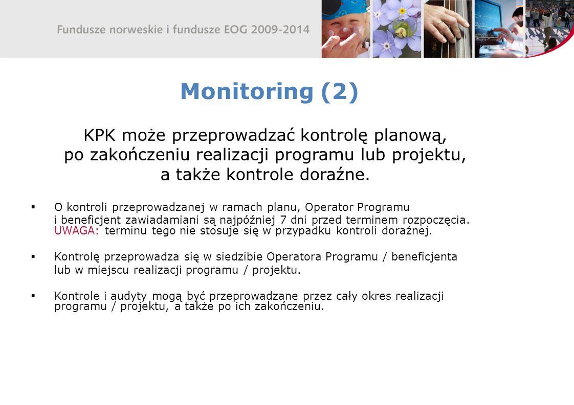 Monitoring (2) KPK może przeprowadzać kontrolę planową,
