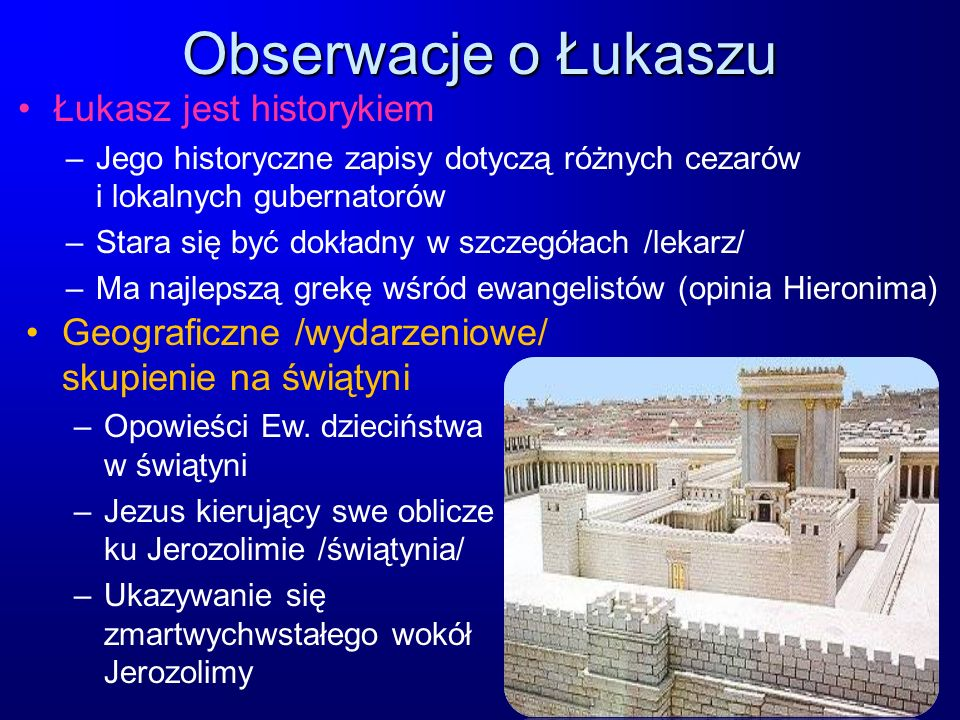 Obserwacje o Łukaszu Łukasz jest historykiem