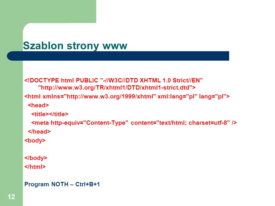 Szablon strony www <!DOCTYPE html PUBLIC -//W3C//DTD XHTML 1.0 Strict//EN http://www.w3.org/TR/xhtml1/DTD/xhtml1-strict.dtd >