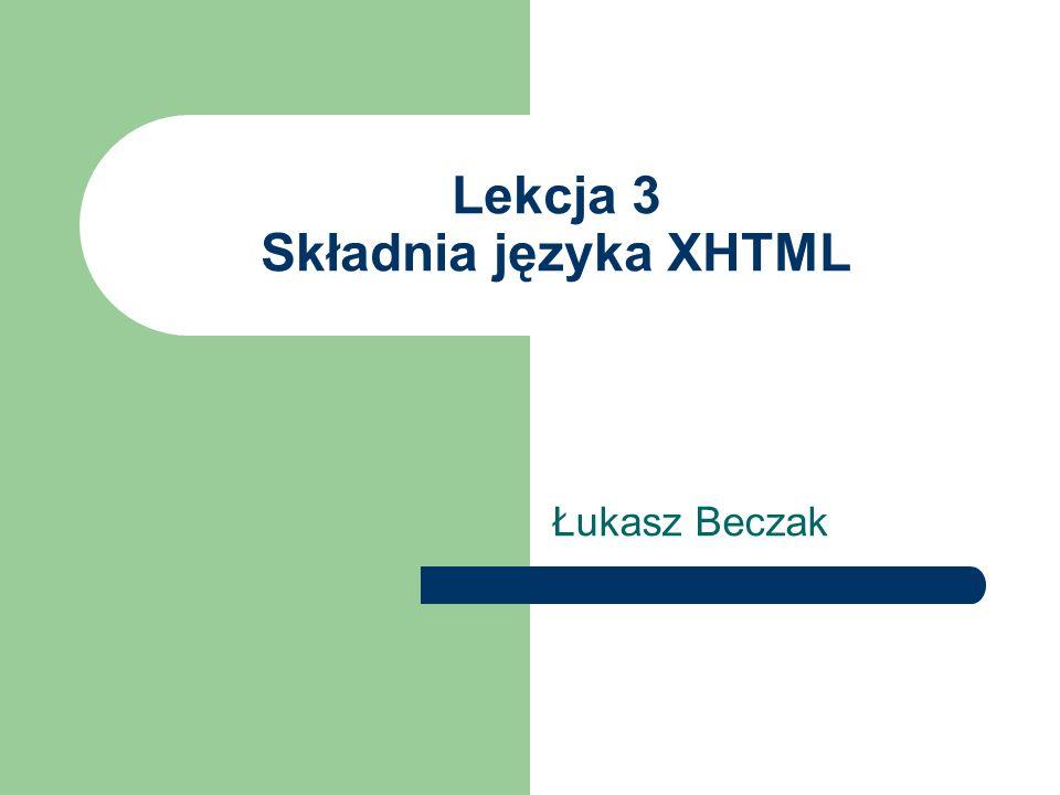 Lekcja 3 Składnia języka XHTML