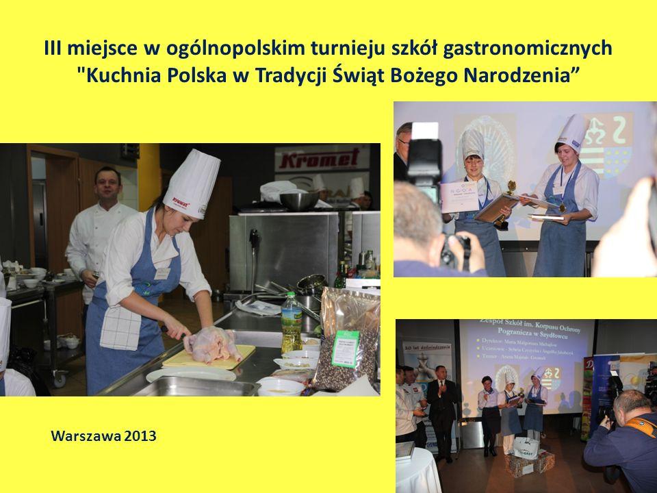 III miejsce w ogólnopolskim turnieju szkół gastronomicznych Kuchnia Polska w Tradycji Świąt Bożego Narodzenia