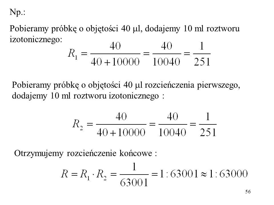 Np.: Pobieramy próbkę o objętości 40 l, dodajemy 10 ml roztworu izotonicznego:
