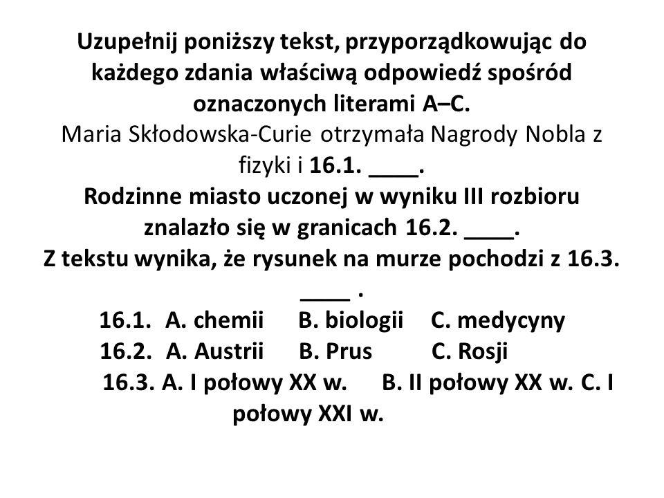 Uzupełnij poniższy tekst, przyporządkowując do każdego zdania właściwą odpowiedź spośród oznaczonych literami A–C.