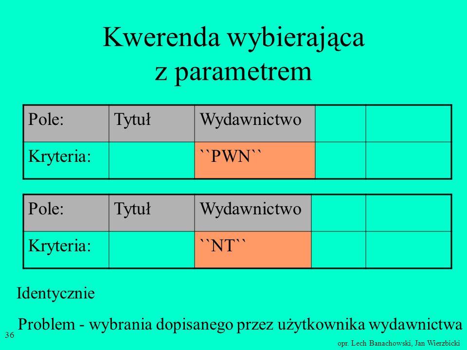 Kwerenda wybierająca z parametrem