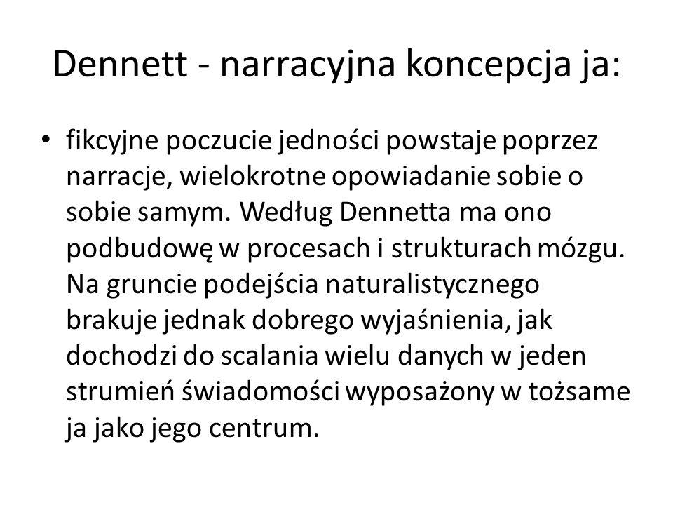 Dennett - narracyjna koncepcja ja: