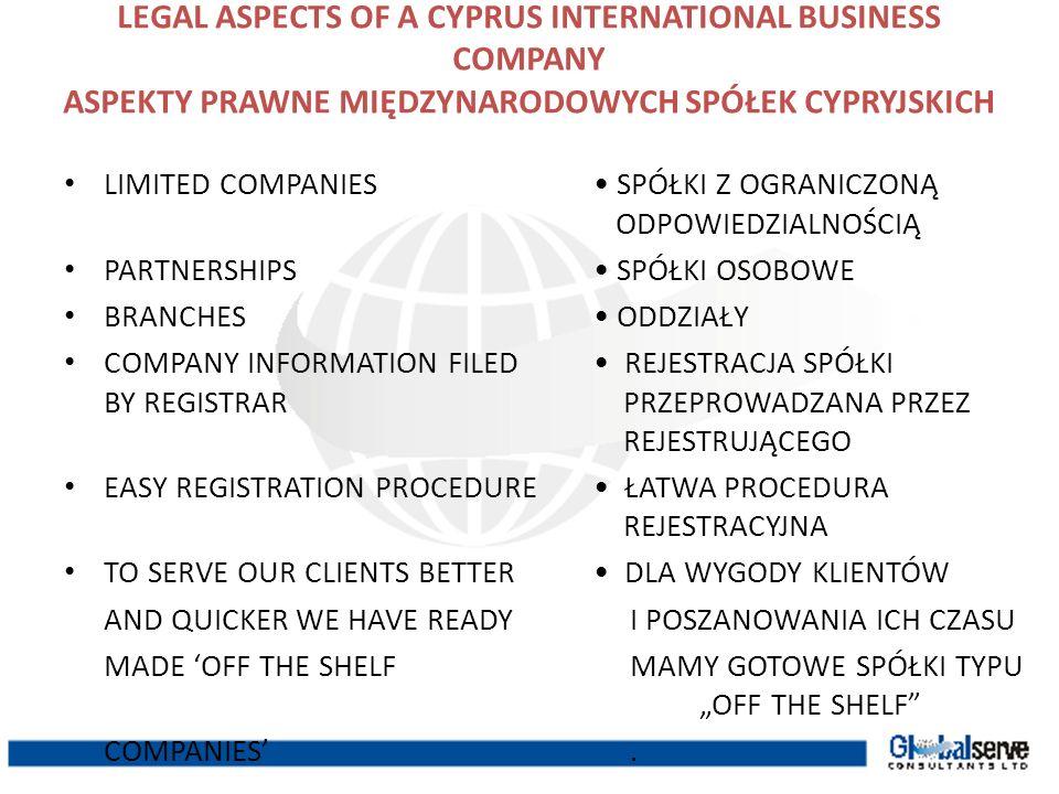 LEGAL ASPECTS OF A CYPRUS INTERNATIONAL BUSINESS COMPANY ASPEKTY PRAWNE MIĘDZYNARODOWYCH SPÓŁEK CYPRYJSKICH