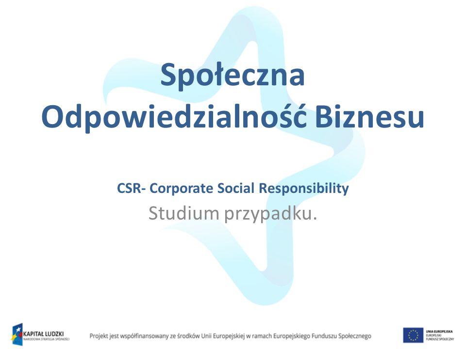 Społeczna Odpowiedzialność Biznesu CSR- Corporate Social Responsibility
