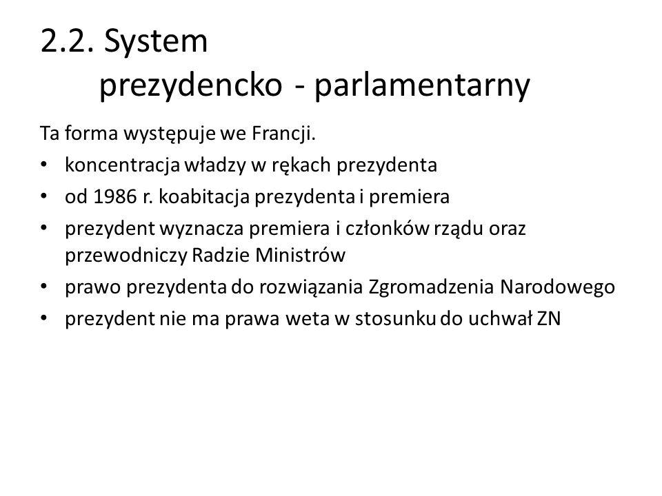 2.2. System prezydencko - parlamentarny