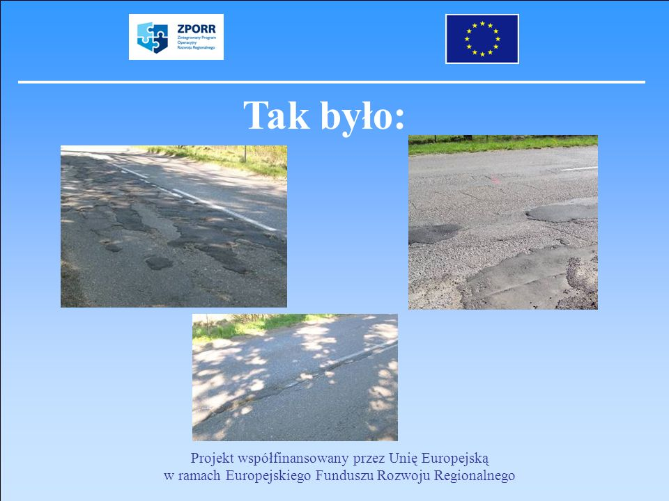 Tak było: Projekt współfinansowany przez Unię Europejską w ramach Europejskiego Funduszu Rozwoju Regionalnego.