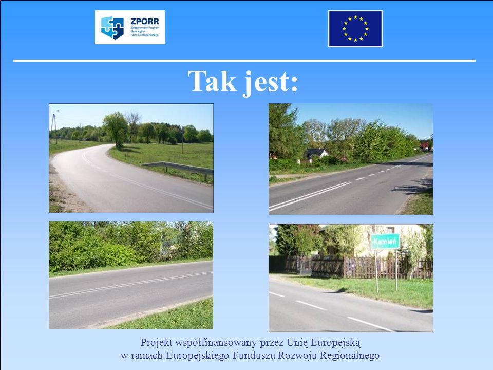 Tak jest: Projekt współfinansowany przez Unię Europejską w ramach Europejskiego Funduszu Rozwoju Regionalnego.