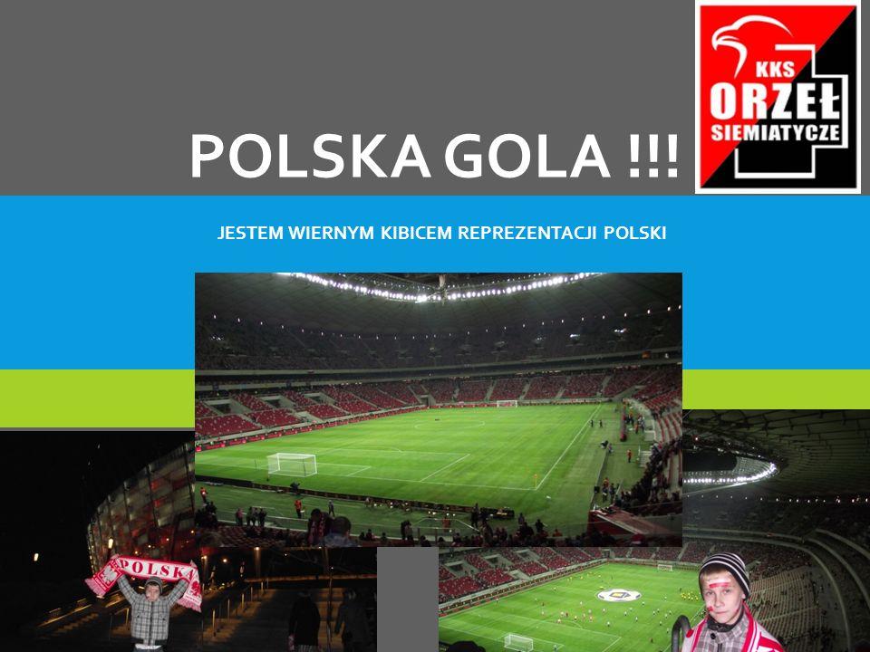 POLSKA GOLA !!! JESTEM WIERNYM KIBICEM REPREZENTACJI POLSKI
