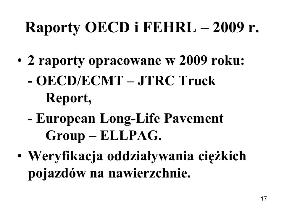 Raporty OECD i FEHRL – 2009 r. 2 raporty opracowane w 2009 roku: