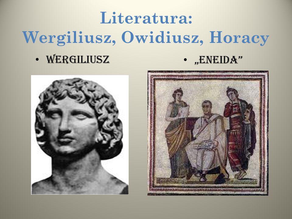 Literatura: Wergiliusz, Owidiusz, Horacy