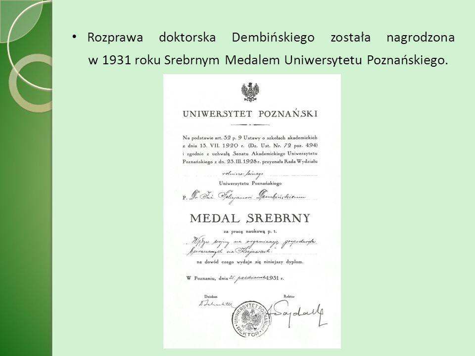 Rozprawa doktorska Dembińskiego została nagrodzona w 1931 roku Srebrnym Medalem Uniwersytetu Poznańskiego.