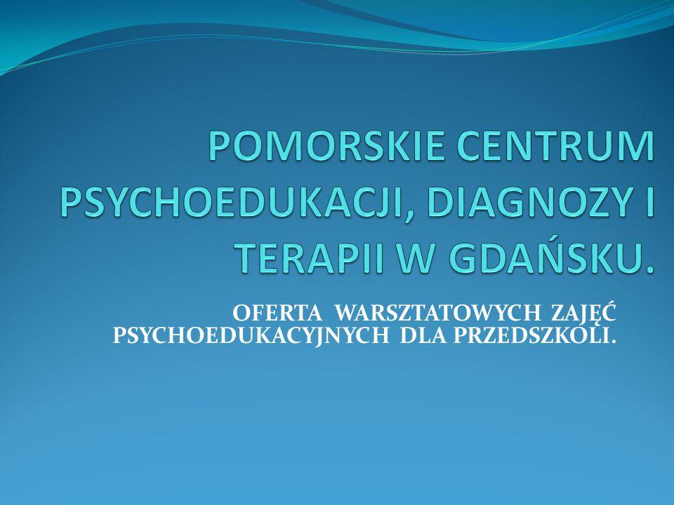 POMORSKIE CENTRUM PSYCHOEDUKACJI, DIAGNOZY I TERAPII W GDAŃSKU.