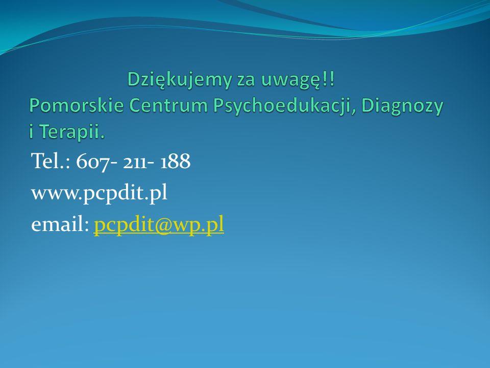 Dziękujemy za uwagę!! Pomorskie Centrum Psychoedukacji, Diagnozy i Terapii.