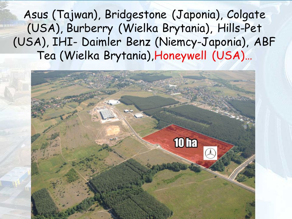 Asus (Tajwan), Bridgestone (Japonia), Colgate (USA), Burberry (Wielka Brytania), Hills-Pet (USA), IHI- Daimler Benz (Niemcy-Japonia), ABF Tea (Wielka Brytania),Honeywell (USA)…