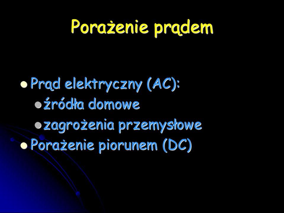 Porażenie prądem Prąd elektryczny (AC): źródła domowe