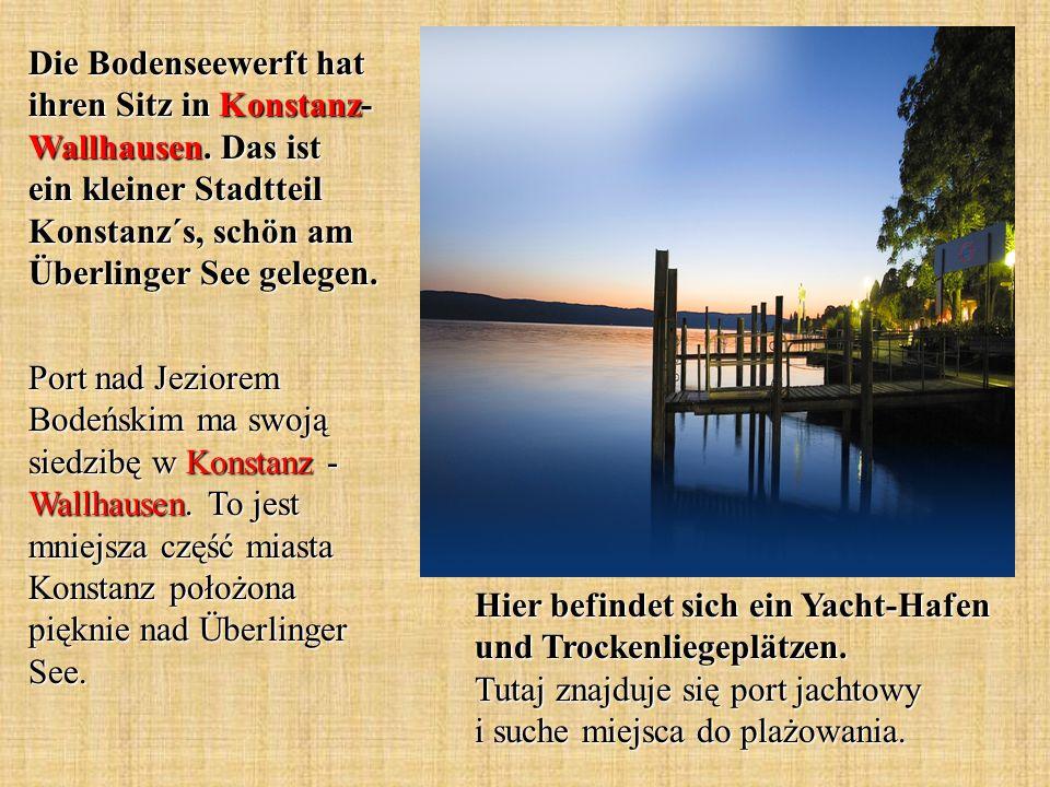 Die Bodenseewerft hat ihren Sitz in Konstanz-Wallhausen