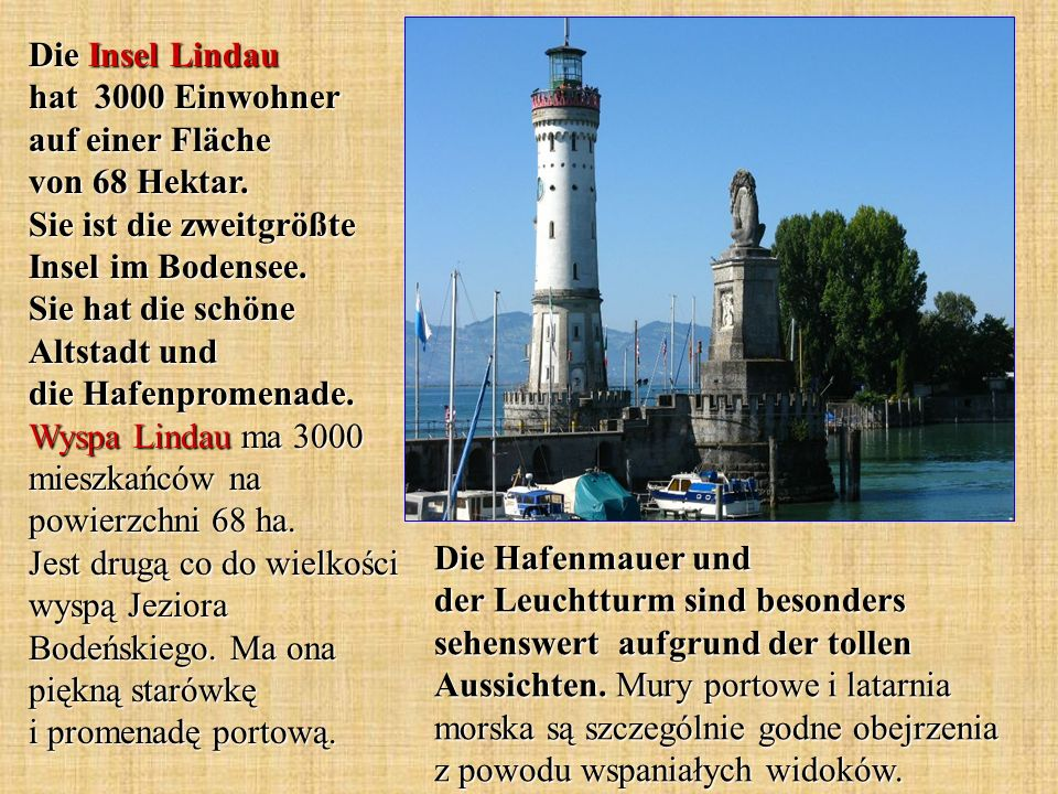 Die Insel Lindau hat 3000 Einwohner auf einer Fläche von 68 Hektar