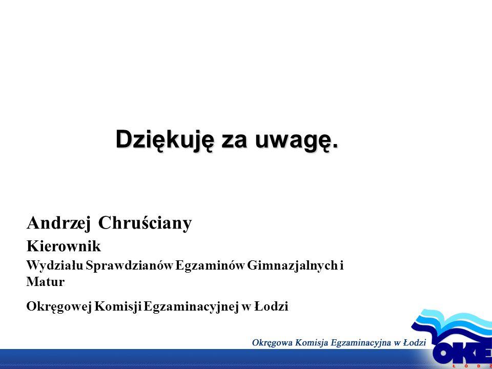 Dziękuję za uwagę. Andrzej Chruściany Kierownik