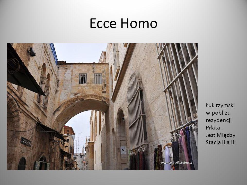 Ecce Homo Łuk rzymski w pobliżu rezydencji Piłata .