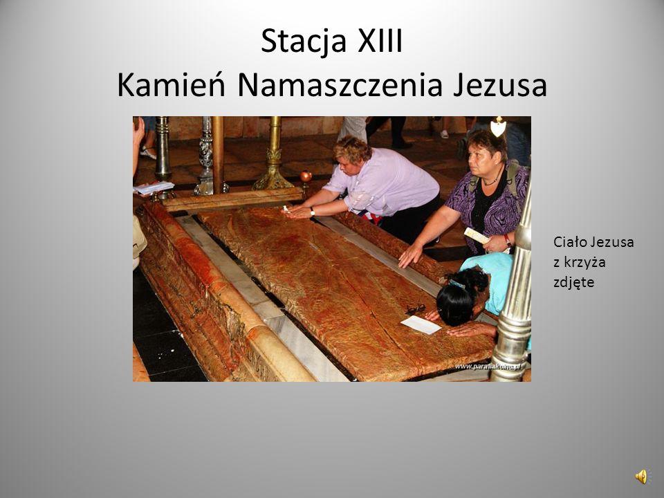 Stacja XIII Kamień Namaszczenia Jezusa