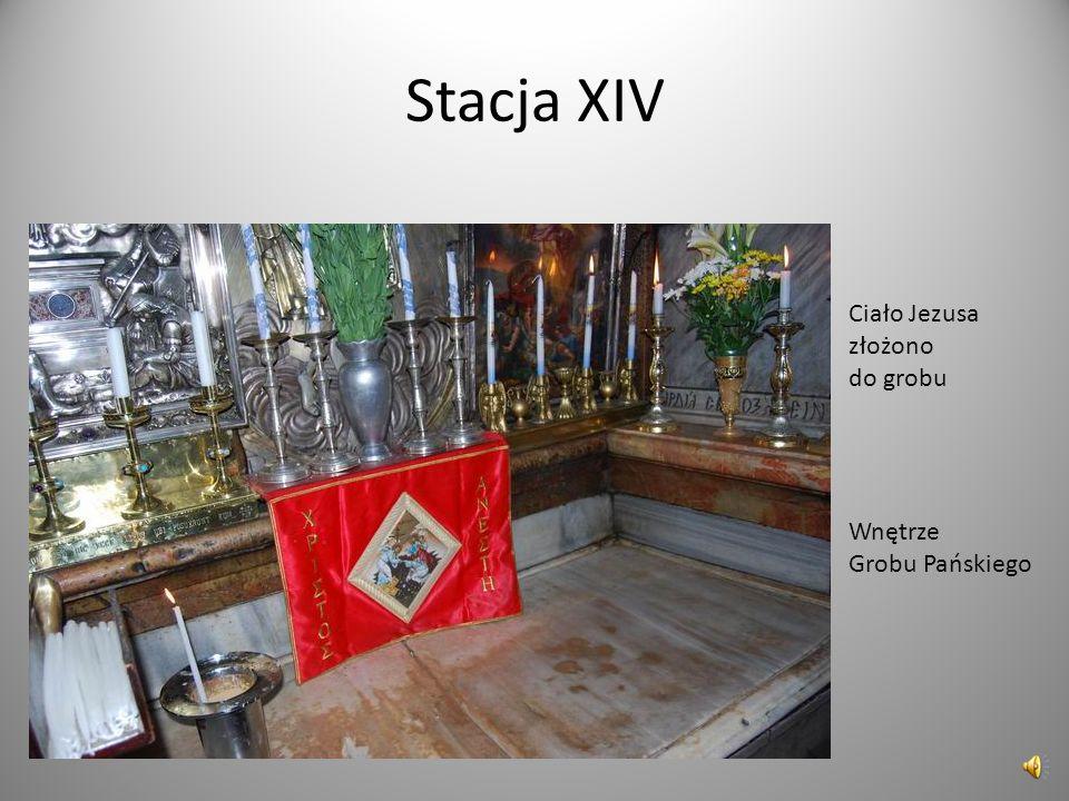 Stacja XIV Ciało Jezusa złożono do grobu Wnętrze Grobu Pańskiego
