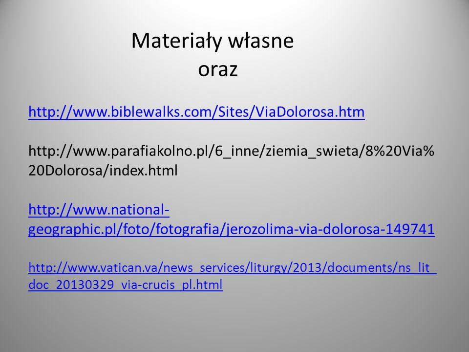 Materiały własne oraz http://www. biblewalks. com/Sites/ViaDolorosa