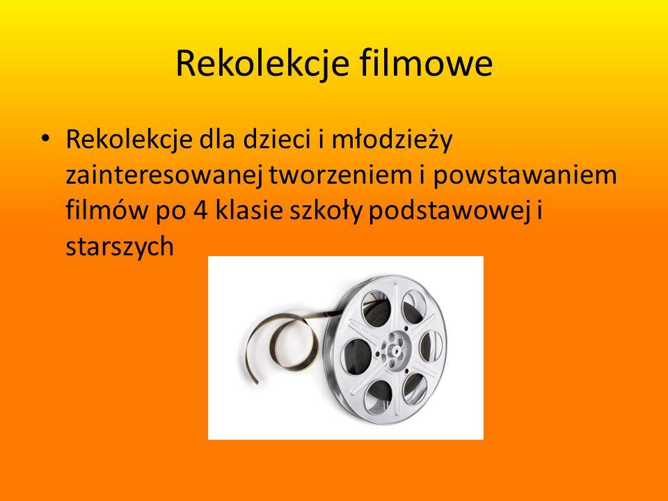 Rekolekcje filmowe Rekolekcje dla dzieci i młodzieży zainteresowanej tworzeniem i powstawaniem filmów po 4 klasie szkoły podstawowej i starszych.
