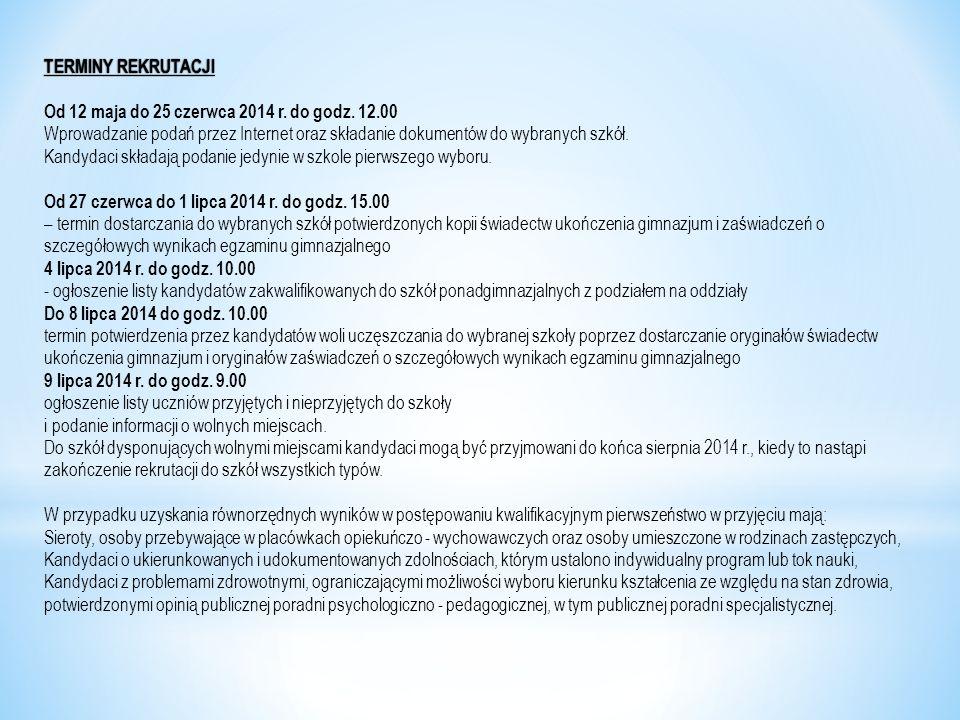 TERMINY REKRUTACJI Od 12 maja do 25 czerwca 2014 r. do godz. 12.00.