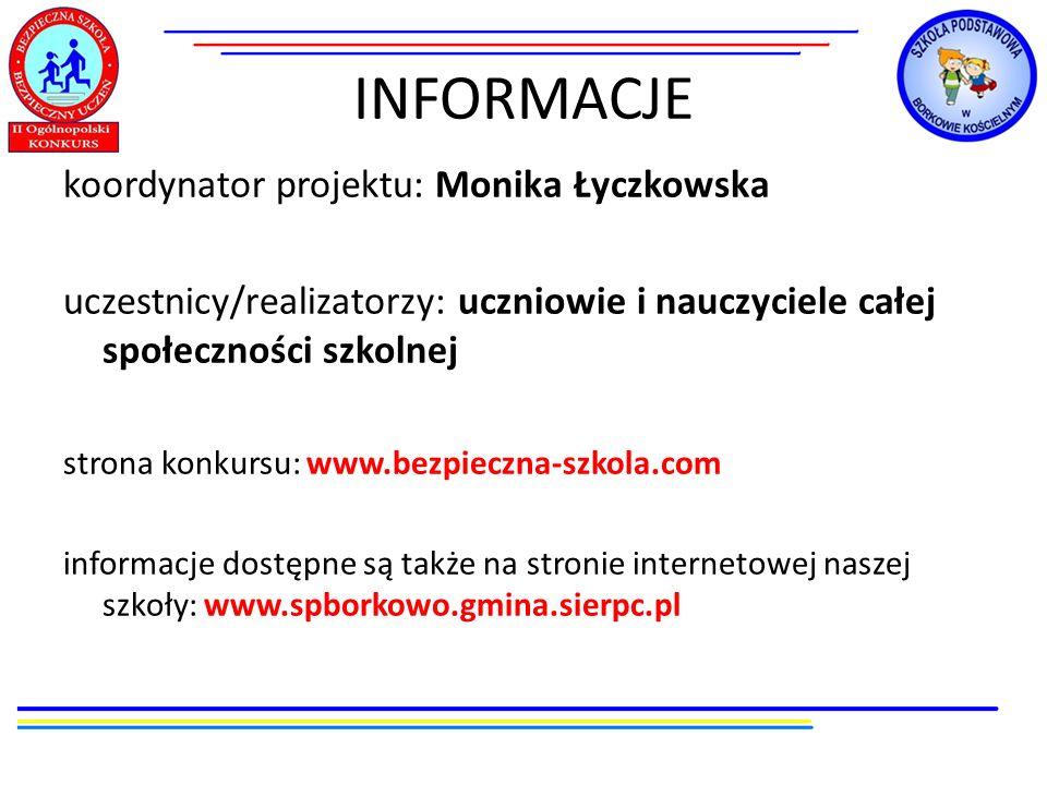 INFORMACJE koordynator projektu: Monika Łyczkowska