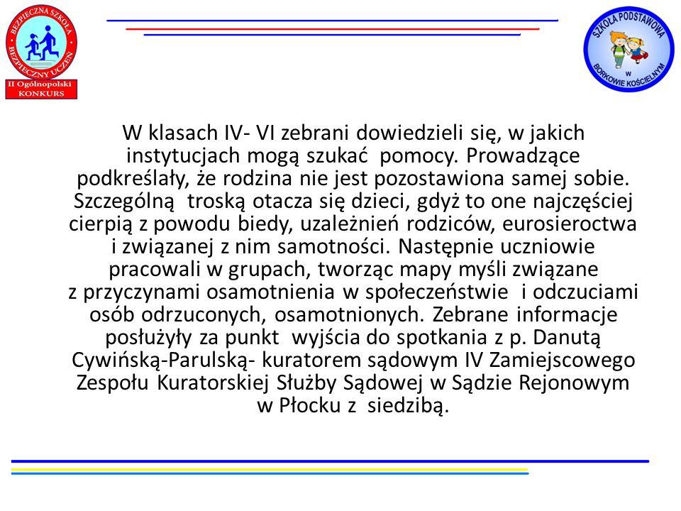 W klasach IV- VI zebrani dowiedzieli się, w jakich instytucjach mogą szukać pomocy.