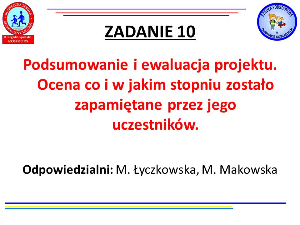 Odpowiedzialni: M. Łyczkowska, M. Makowska