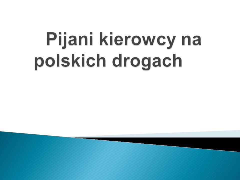 Pijani kierowcy na polskich drogach