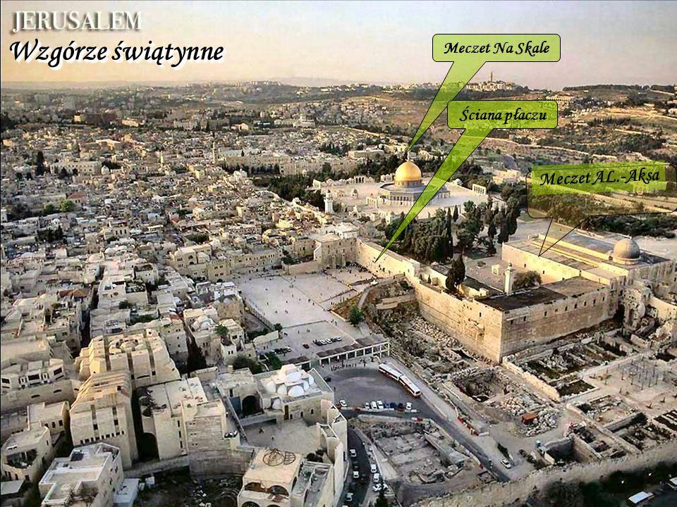 Wzgórze świątynne Meczet Na Skale Ściana płaczu Meczet AL.-Aksa