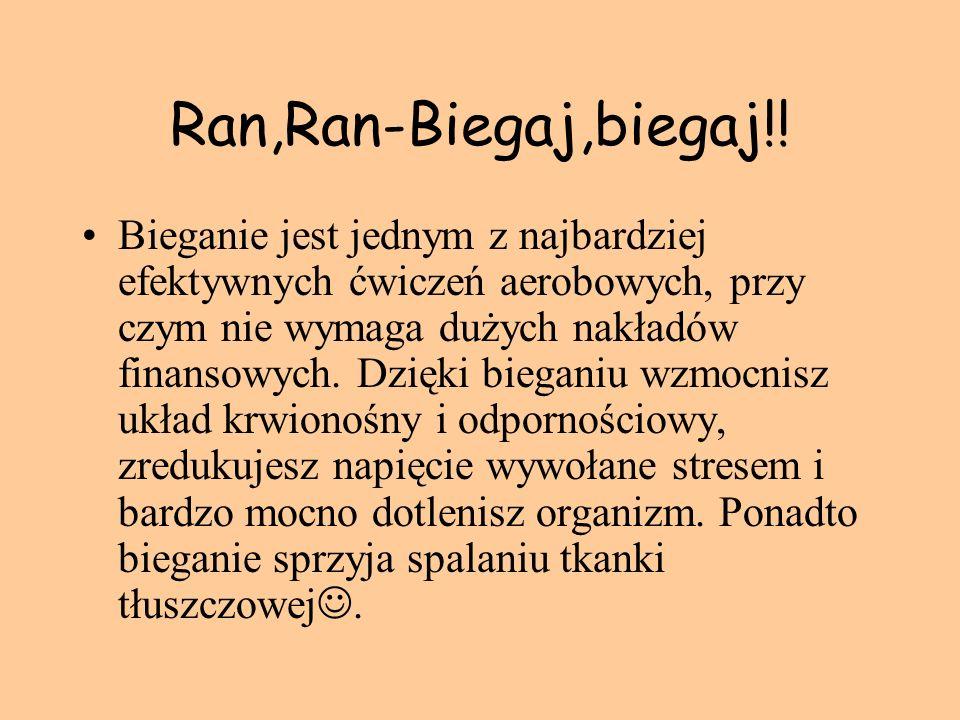 Ran,Ran-Biegaj,biegaj!!