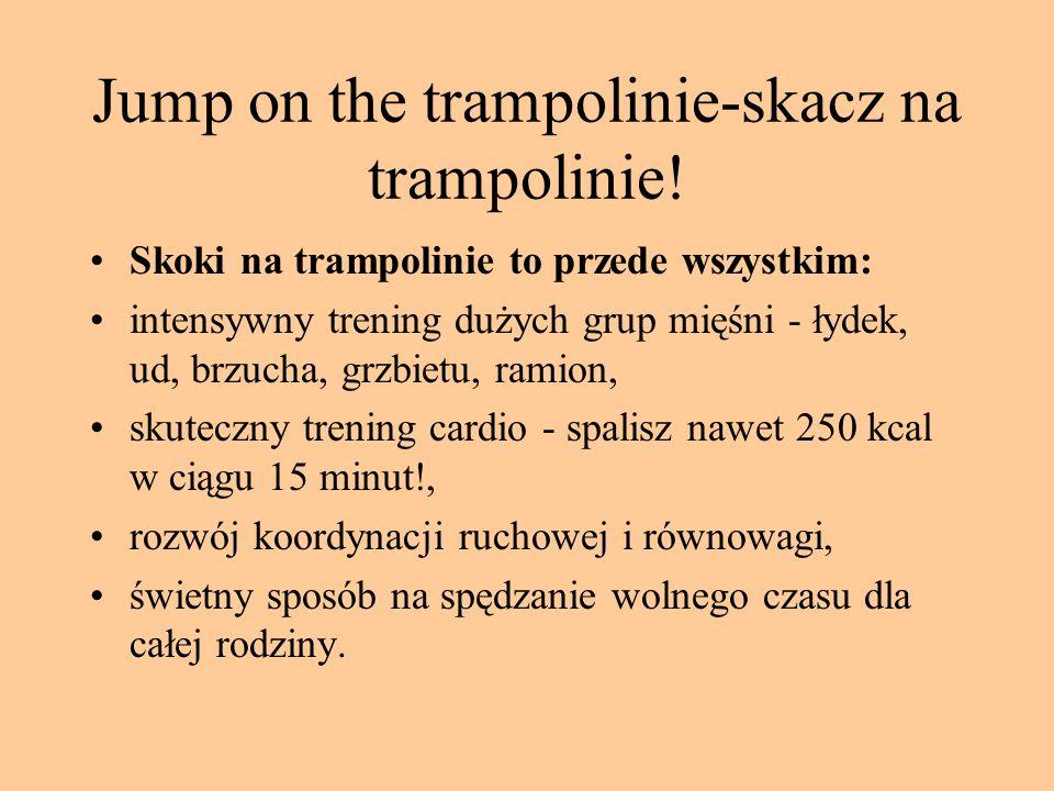 Jump on the trampolinie-skacz na trampolinie!