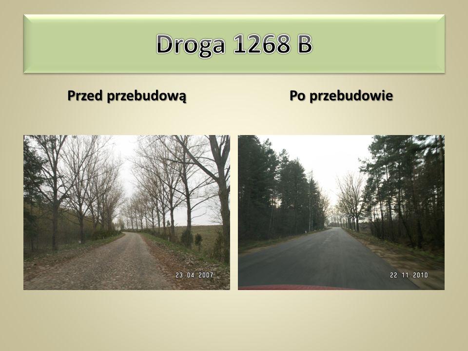 Droga 1268 B Przed przebudową Po przebudowie