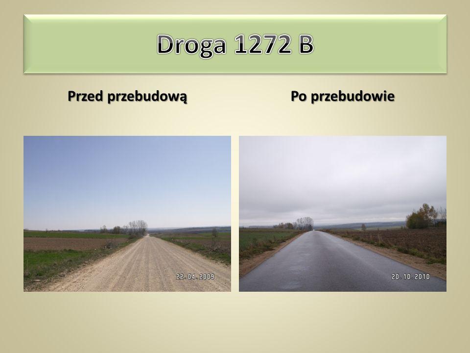 Droga 1272 B Przed przebudową Po przebudowie