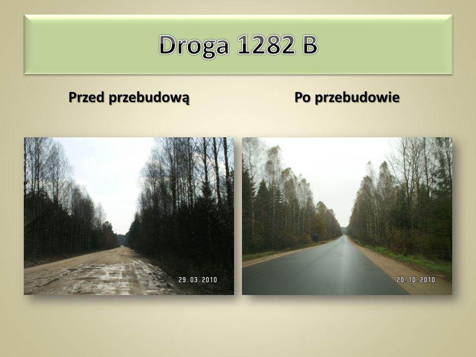 Droga 1282 B Przed przebudową Po przebudowie