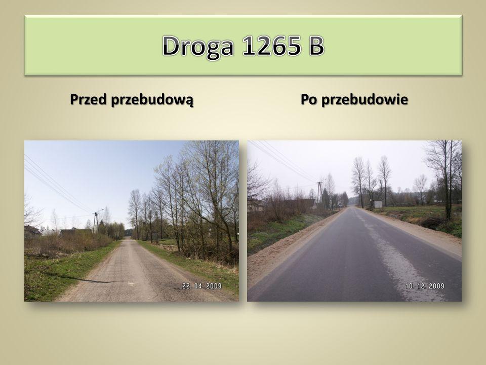 Droga 1265 B Przed przebudową Po przebudowie