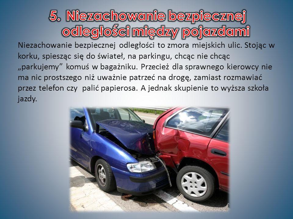 Niezachowanie bezpiecznej odległości między pojazdami