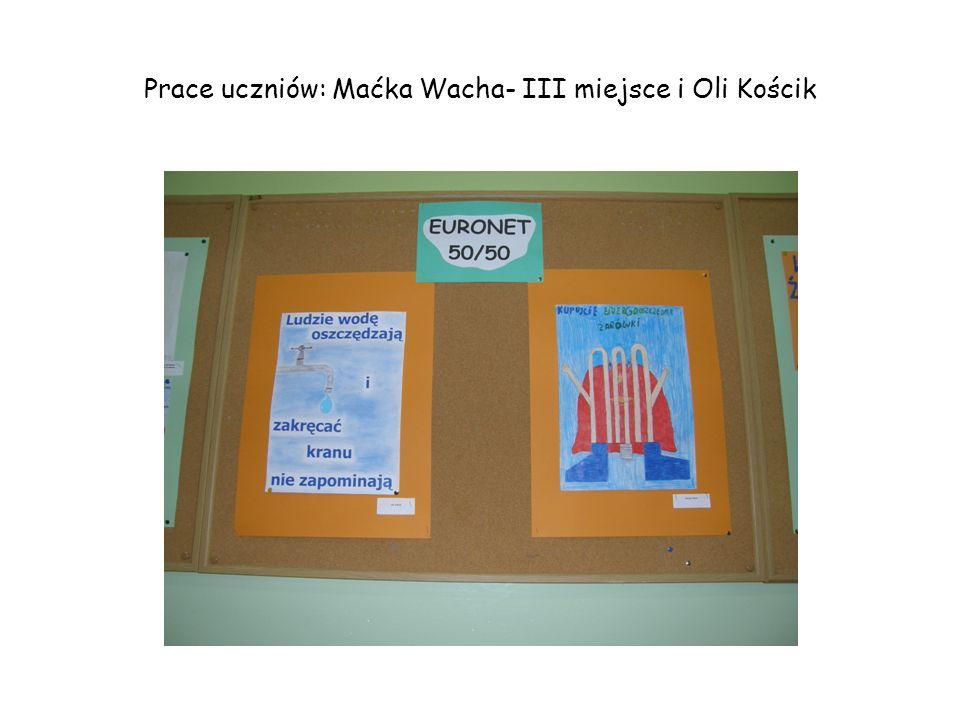 Prace uczniów: Maćka Wacha- III miejsce i Oli Kościk
