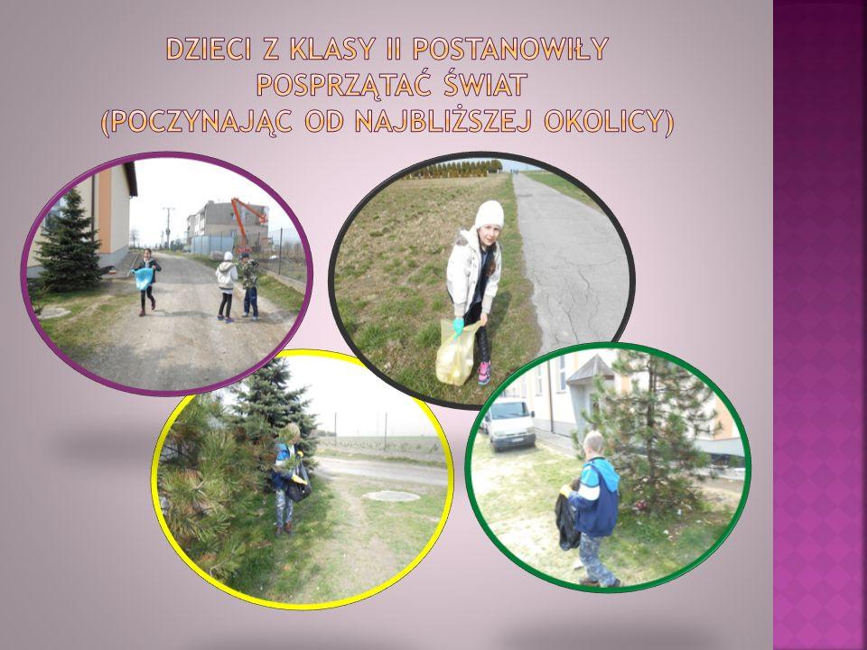 Dzieci z klasy II postanowiły posprzątać świat (poczynając od najbliższej okolicy)