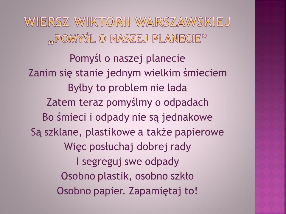 """Wiersz Wiktorii Warszawskiej """"Pomyśl o naszej planecie"""