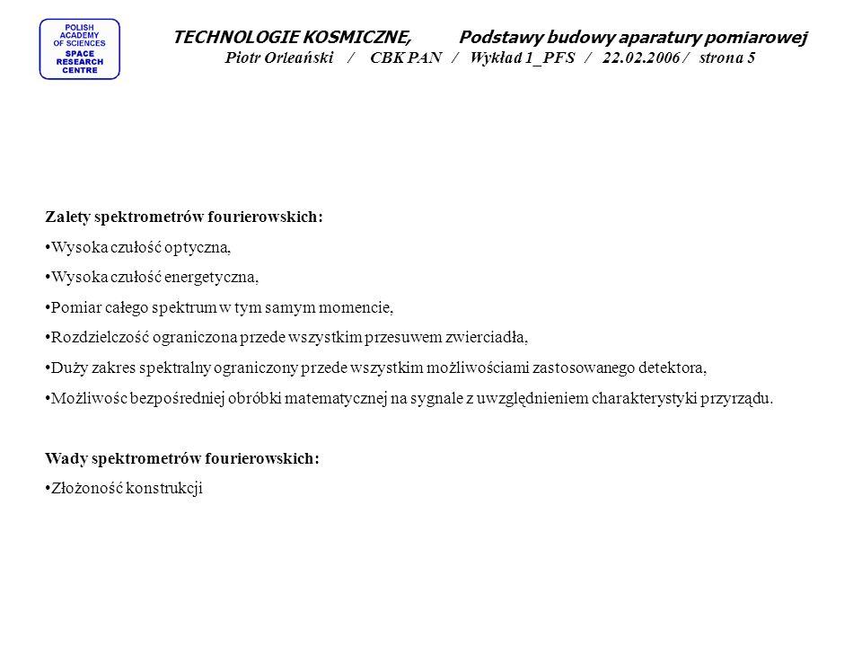 TECHNOLOGIE KOSMICZNE, Podstawy budowy aparatury pomiarowej Piotr Orleański / CBK PAN / Wykład 1_PFS / 22.02.2006 / strona 5